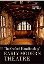 The Oxford Handbook of Early Modern Theatre (Paperback, Reprint)