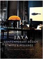 Jaya Contemporary Design with a Pedigree (Hardcover)