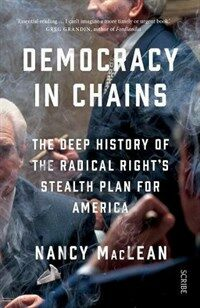 Democracy in Chains : the deep history of the radical right's stealth plan for America (Paperback)