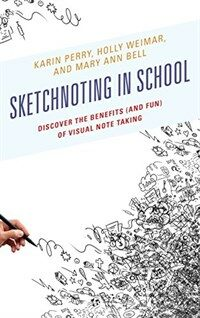 Sketchnoting in school : discover the benefits (and fun) of visual note taking