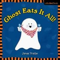 Ghost Eats It All (Hardcover, 1st)