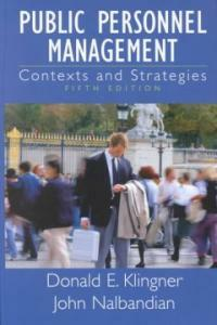 Public personnel management : contexts and strategies 5th ed