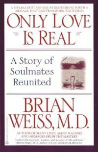 Only Love is Real: A Story of Soulmates Reunited (Paperback)