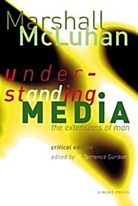 Understanding Media: The Extensions of Man (Hardcover)