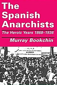 The Spanish Anarchists: The Heroic Years 1868-1936 (Paperback, Revised)