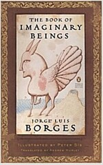 The Book of Imaginary Beings (Classics Deluxe Edition): (penguin Classics Deluxe Edition) (Paperback, Deckle Edge)