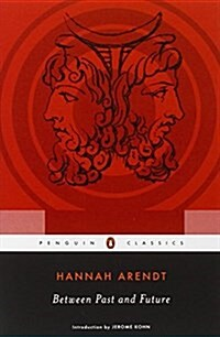 Between Past and Future: Eight Exercises in Political Thought (Paperback)