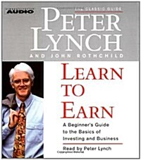 Learn to Earn: A Beginners Guide to the Basics of Investing and Business (Audio CD)
