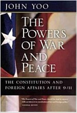 The Powers of War and Peace: The Constitution and Foreign Affairs After 9/11 (Paperback)
