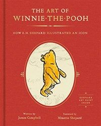 The Art of Winnie-The-Pooh: How E. H. Shepard Illustrated an Icon (Hardcover)
