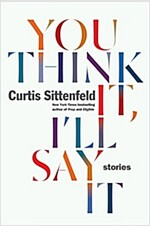 You Think It, I\'ll Say It: Stories