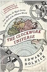 [중고] The Clockwork Universe: Isaac Newton, the Royal Society, and the Birth of the Modern World (Paperback)