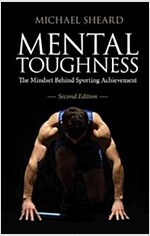 Mental Toughness : The Mindset Behind Sporting Achievement, Second Edition (Paperback, 2 New edition)
