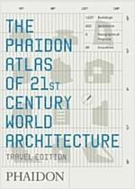 The Phaidon Atlas of 21st Century World Architecture (Paperback, Travel ed)