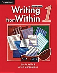 Writing from Within Level 1 Students Book (Paperback, 2 Revised edition)