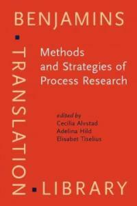 Methods and strategies of process research : integrative approaches in translation studies