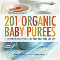 [중고] 201 Organic Baby Purees: The Freshest, Most Wholesome Food Your Baby Can Eat! (Paperback)