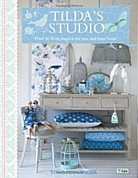 Tildas Studio : Over 50 Fresh Projects for You, Your Home and Loved Ones (Paperback)