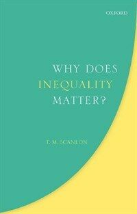 Why Does Inequality Matter? (Hardcover)