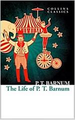 The Life of P.T. Barnum (Paperback)