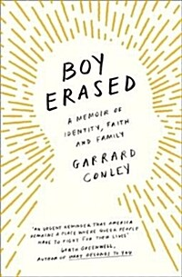 Boy Erased : A Memoir of Identity, Faith and Family (Paperback)