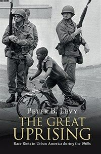 The Great Uprising : Race Riots in Urban America during the 1960s (Paperback)