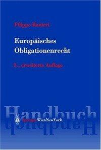 Europäisches Obligationenrecht : ein Handbuch mit Texten und Materialien 2., erw. Aufl