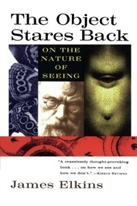 The object stares back : on the nature of seeing 1st Harvest ed