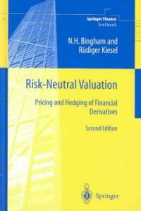 Risk-neutral valuation : pricing and hedging of financial derivatives 2nd ed