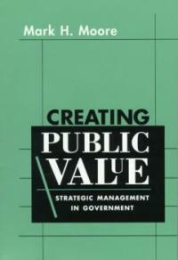 Creating public value : strategic management in government