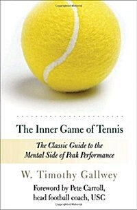 The Inner Game of Tennis: The Classic Guide to the Mental Side of Peak Performance (Paperback, Revised)