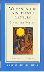 Woman in the Nineteenth Century an Authoritative Text, Backgrounds, Criticism (Paperback, Revised)