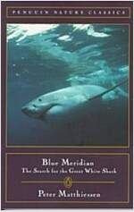 Blue Meridian: The Search for the Great White Shark (Paperback)