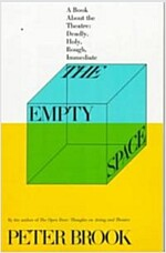 The Empty Space: A Book about the Theatre: Deadly, Holy, Rough, Immediate (Paperback)