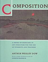 Composition: A Series of Exercises in Art Structure for the Use of Students and Teachers (Paperback)