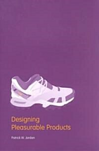 Designing Pleasurable Products : An Introduction to the New Human Factors (Paperback)
