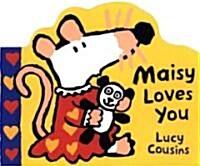 Maisy Loves You (Board Book)
