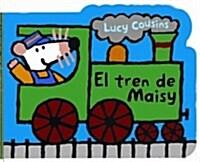 El tren de Maisy / Maisys Train (Board Book)
