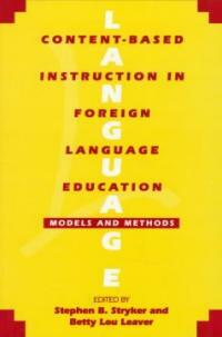 Content-based instruction in foreign language education : models and methods