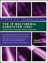 The IP Multimedia Subsystem (IMS): Session Control and Other Network Operations (Hardcover)