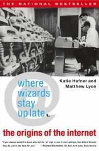 Where wizards stay up late : the origins of the Internet 1st Touchstone ed