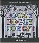 The Foggy, Foggy Forest (Hardcover)