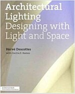Architectural Lighting: Designing with Light and Space (Paperback)