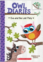 Owl Diaries #8 : Eva and the Lost Pony (Paperback)
