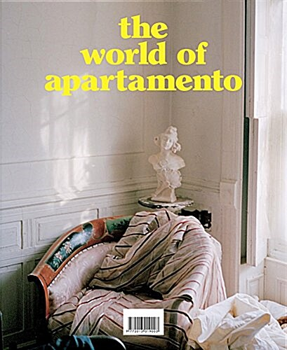 The World of Apartamento: Ten Years of Everyday Life Interiors (Hardcover)