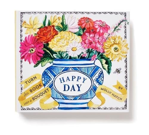 Happy Day (Bouquet in a Book): Turn This Book Into a Bouquet (Hardcover)