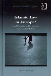 Islamic law in Europe? : legal pluralism and its limits in European family laws