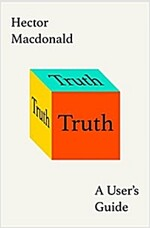 Truth: How the Many Sides to Every Story Shape Our Reality (Hardcover)
