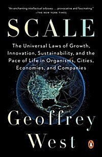 Scale: The Universal Laws of Life, Growth, and Death in Organisms, Cities, and Companies (Paperback)