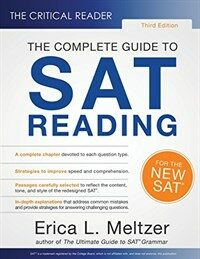 The Critical Reader: The Complete Guide to SAT Reading, 3rd Edition (Paperback)